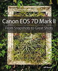 Canon EOS 7D Mark II: From Snapshots to Great Shots by Jeff Revell (Paperback, 2015)