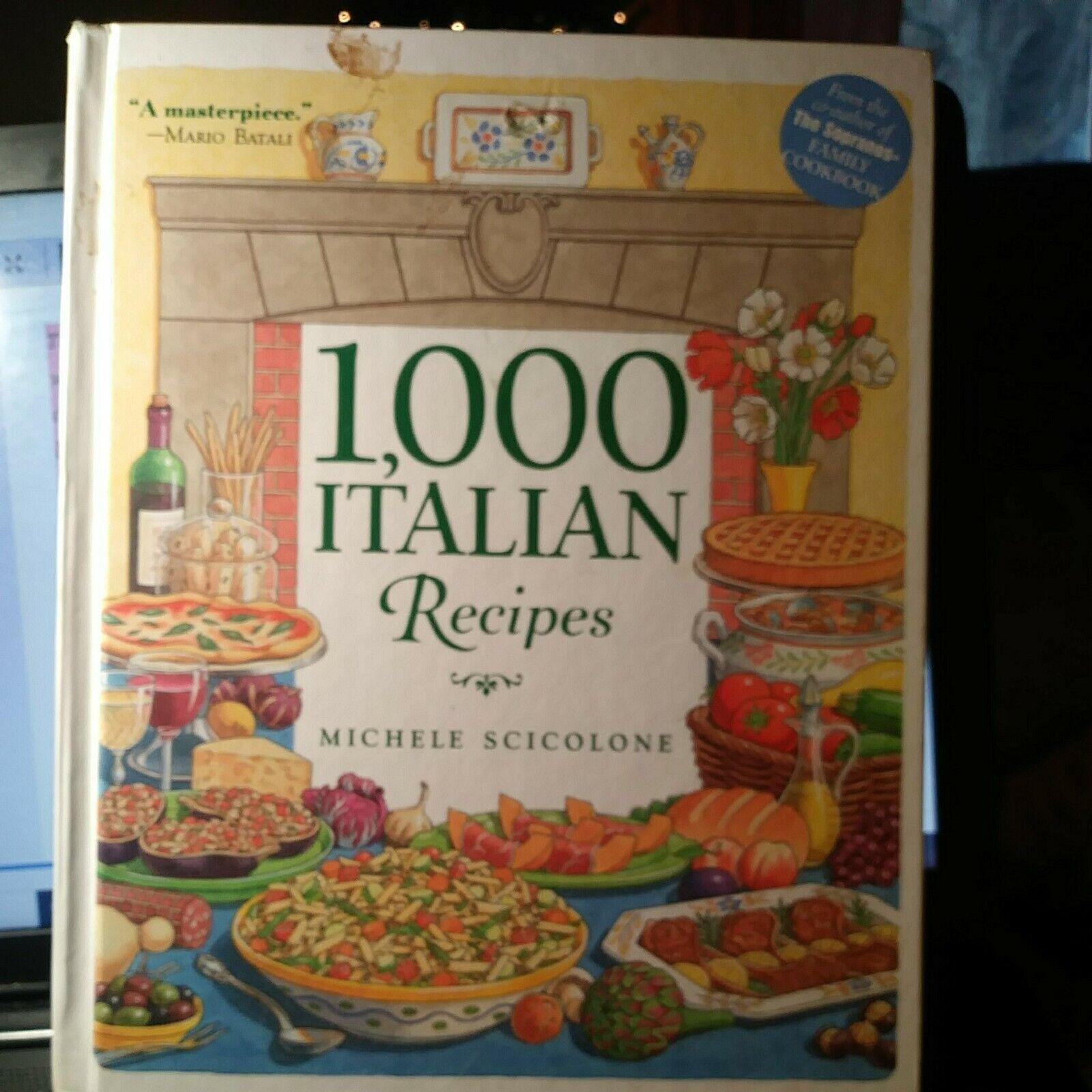 1 000 Recipes Ser 1 000 Italian Recipes By Michele Scicolone 2004 Hardcover For Sale Online Ebay