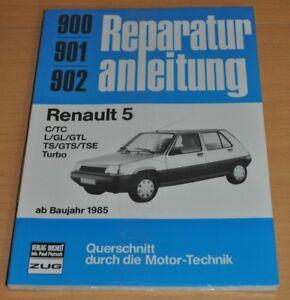 Renault 5 C Tc L Gl Gtl Ts Gts Tse Turbo Ab 1985 Reparaturanleitung B900 Ovp Exzellente QualitäT Automobilia Bücher