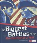 The Biggest Battles of the Revolutionary War by Christopher Forest (Hardback, 2012)