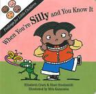 When You'RE Silly by Elizabeth Crary, Shari Steelsmith (Board book, 1996)