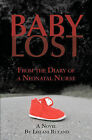 Baby Lost: From the Diary of a Neonatal Nurse by Leilani Ruland (Paperback / softback, 2010)