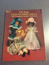 1977 Easy-To-Make Dolls with Nineteenth-Century Costumes Patterns Paperback