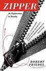 Zipper: An Exploration in Novelty by Robert D. Friedel (Paperback, 1996)