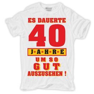 T Shirt 40 Geburtstag 40 Jahre Um Gut Auszusehen Geschenk Vierzig