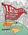 Latino USA Revised Edition a Cartoon History by Ilan Stavans