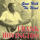 Gone with the Wind by Frank Hovington (CD, Sep-2000, Flyright (UK))