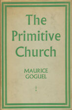 THE PRIMITIVE CHURCH by Maurice Goguel (1964, First, Hardcover/DJ) Christianity