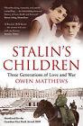 Stalin's Children: Three Generations of Love and War by Owen Matthews (Paperback, 2009)