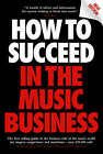 How to Succeed in the Music Business by Alex Batterbee (Paperback, 2008)