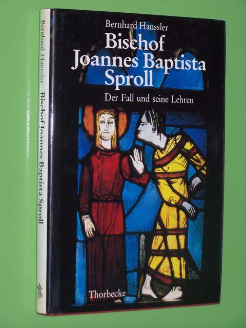 Bischof Joannes Baptista Sproll Der Fall und seine - Bernhard Hanssler Geb.(100)
