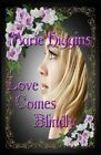 Love Comes Blindly by Marie Higgins (Paperback / softback, 2013)