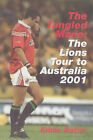 The Tangled Mane: The Lion's Tour of Australia 2001 by Eddie Butler (Hardback, 2001)