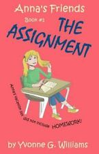 Anna's Friends: The Assignment by Yvonne Williams (2016, Paperback)
