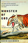 Monster of God: The Man-Eating Predator in the Jungles of History and the Mind by David Quammen (Paperback, 2004)