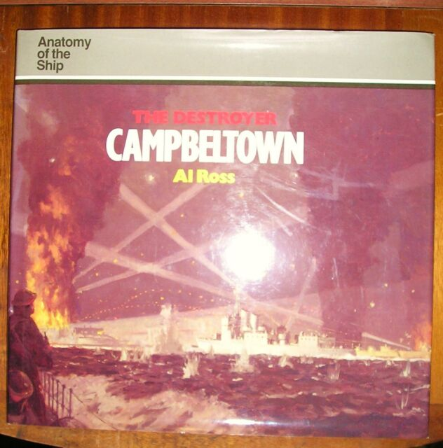 The destroyer Campbeltown (Conway Anatomy 1990 1st) Al Ross