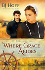 Where Grace Abides by B. J. Hoff (Paperback, 2009)