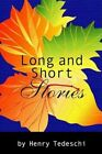 Long and Short Stories 9780595314270 by Henry Tedeschi Book