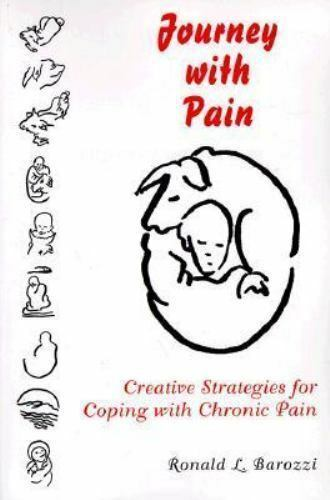 Journey With Pain: Creative Strategies for Coping With Chronic Pain, Ronald L. B