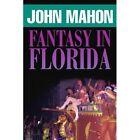 Fantasy in Florida by John Mahon (Paperback / softback, 2011)