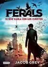 Ferals. El Que Habla Con Los Cuervos by Jacob Grey (Paperback / softback, 2015)