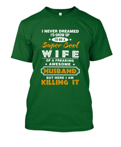 Couple T-shirt Love Quotes Tee Never Dreamed to be Super Cool Husband and Wife