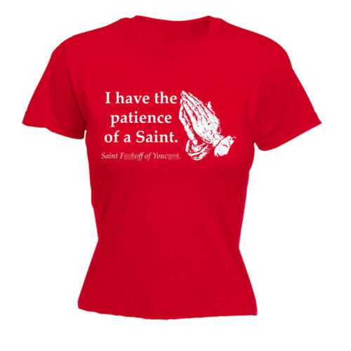 Patience Of A Saint WOMENS T-SHIRT tee birthday rude explicit naughty offensive