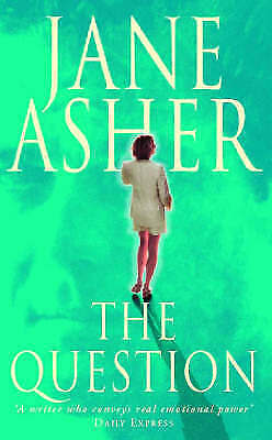 """""""AS NEW"""" Asher, Jane, The Question, Paperback Book"""
