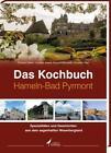 Das Kochbuch Hameln-Pyrmont von Thomas Ellmer, Christian Arend, Christian Hess und Thomas Heimsoth (2014, Gebundene Ausgabe)