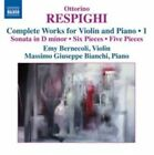 Ottorino Respighi - Respighi: Complete Works for Violin and Piano, Vol. 1 (2014)