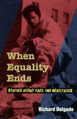 When Equality Ends  Stories About Race And Resistance