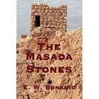The Masada Stones by E. W. Bonadio 9780595527564 Paperback 2008