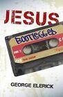 Jesus Bootlegged by George Elerick (Paperback, 2011)