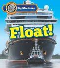 Big Machines Float! by Catherine Veitch (Hardback, 2014)
