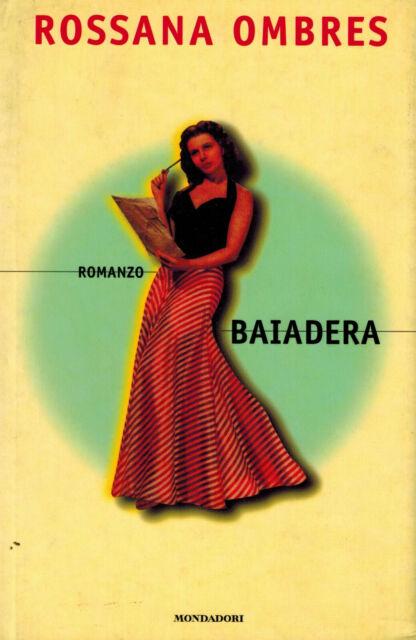 BAIADERA ROSSANA OMBRES Ed MONDADORI X