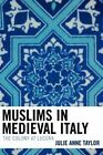 Muslims in Medieval Italy: The Colony at Lucera by Julie Taylor (Paperback, 2005)