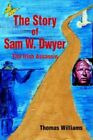Story of Sam W. Dwyer The Irish Assassin 9780595361038 Williams Paperback