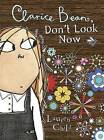 Clarice Bean, Don't Look Now by Lauren Child (Paperback / softback)