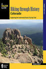 Hiking Through History Colorado: Exploring the Centennial State's Past by Trail by Robert Hurst (Paperback, 2016)