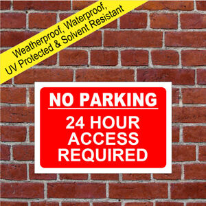 No parking 24 hour access required sign 9077 Waterproof Solvent Resistant signs