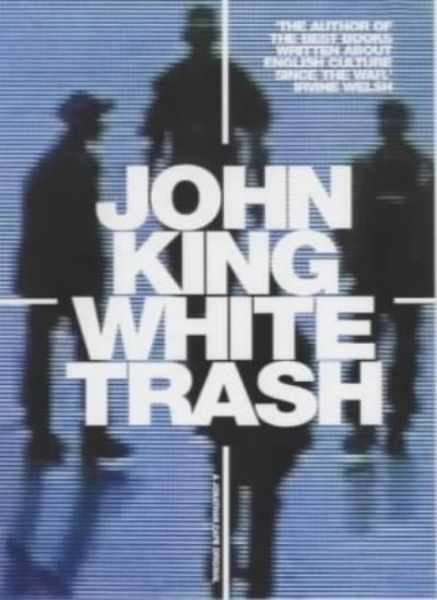 White Trash,John King- 9780224060493