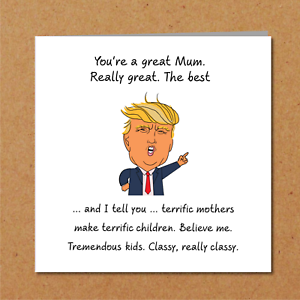 Donald-Trump-Mothers-Day-Card-funny-humorous-amusing-USA-Mum-Mummy