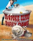 Cowpoke Clyde and Dirty Dawg by Lori Mortensen (Hardback, 2013)