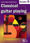 Grade 5 LCM Exams Classical Guitar Playing: Grade five by Tony Skinner (Paperback, 2008)