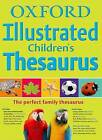 Oxford Illustrated Children's Thesaurus by Oxford Dictionaries (Part-work (fasciculo), 2010)