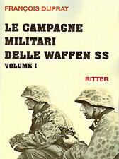 F. Duprat - LE CAMPAGNE MILITARI DELLE WAFFEN-SS - volume I - WW2 guerra