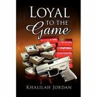 Loyal to The Game 9781436376280 by Khalilah Jordan Hardback