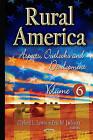 Rural America: Aspects, Outlooks & Development: Volume 6 by Nova Science Publishers Inc (Hardback, 2015)
