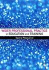 Wider Professional Practice in Education and Training by Sasha Pleasance (Hardback, 2016)