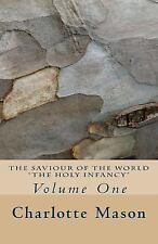 The Saviour of the World: The Saviour of the World - Vol. 1 : The Holy...